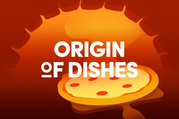The origin of dishes