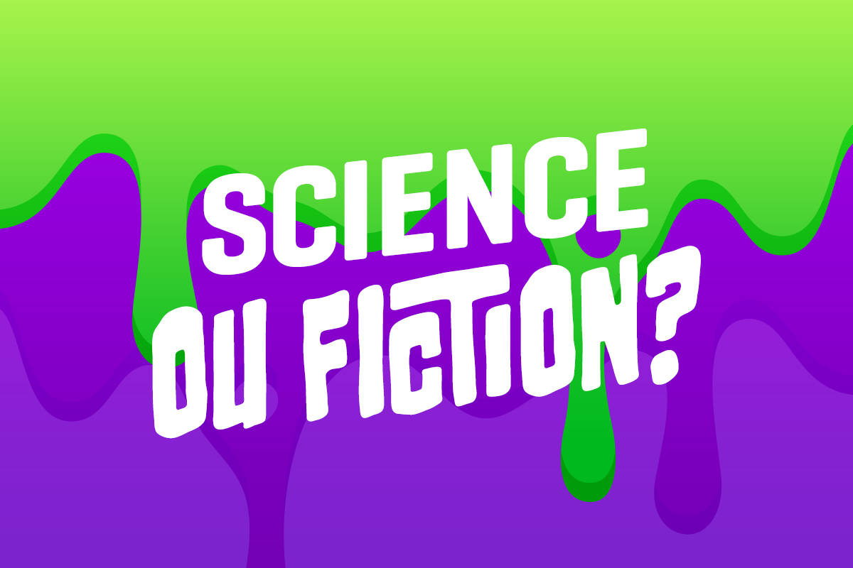 Science ou fiction?